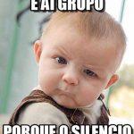Grupo silencioso…