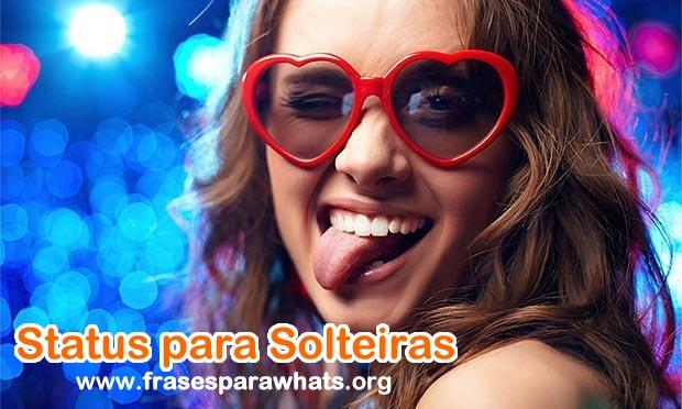100 Status Para Solteiras Frases Para Whatsapp