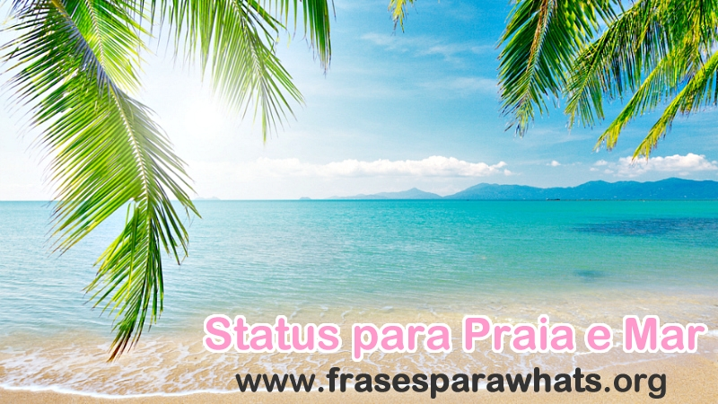 Status para Praia e mar