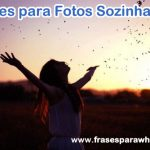 Frases para Fotos Sozinha